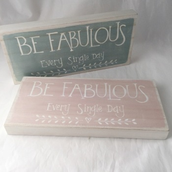 Be fabulous. Every Single Day sign