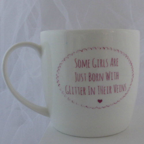 'Some girls are just born with glitter in their veins' Mug