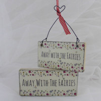 "Mini ""Away with the fairies"" sign (daisy design)"