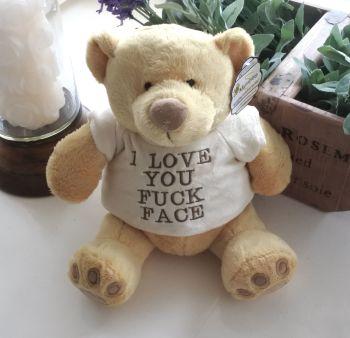 I Love You Fuck Face Bear
