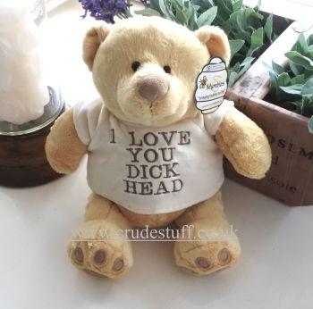 I Love You Dick Head Bear