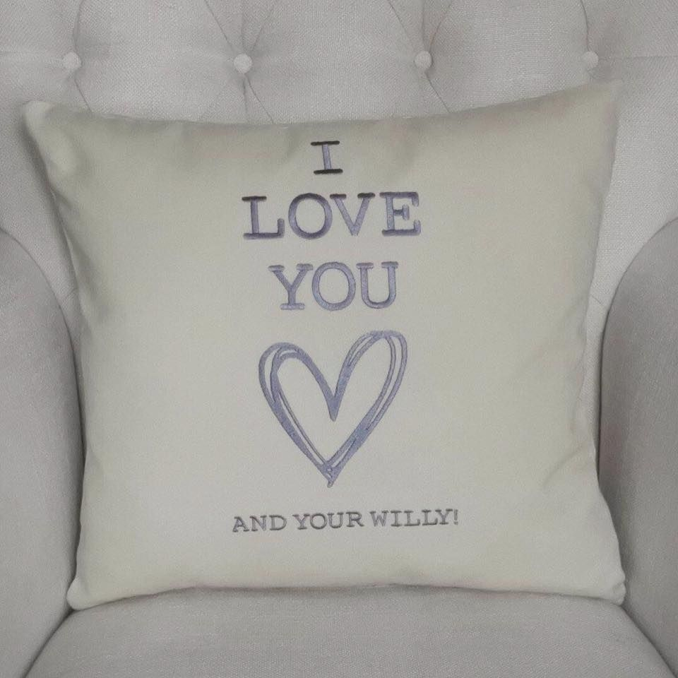 I love you and your willy Cushion