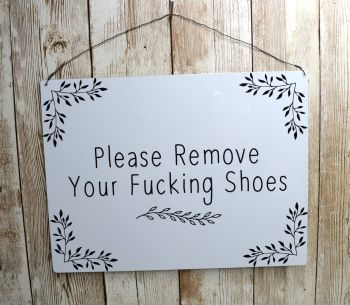 Please Remove Your Fucking Shoes Sign