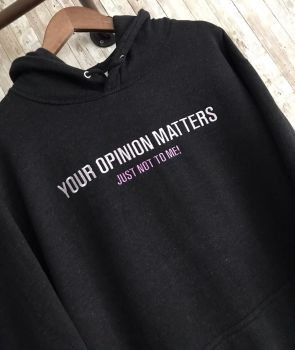 Your Opinion Matters Embroidered Black Hoody