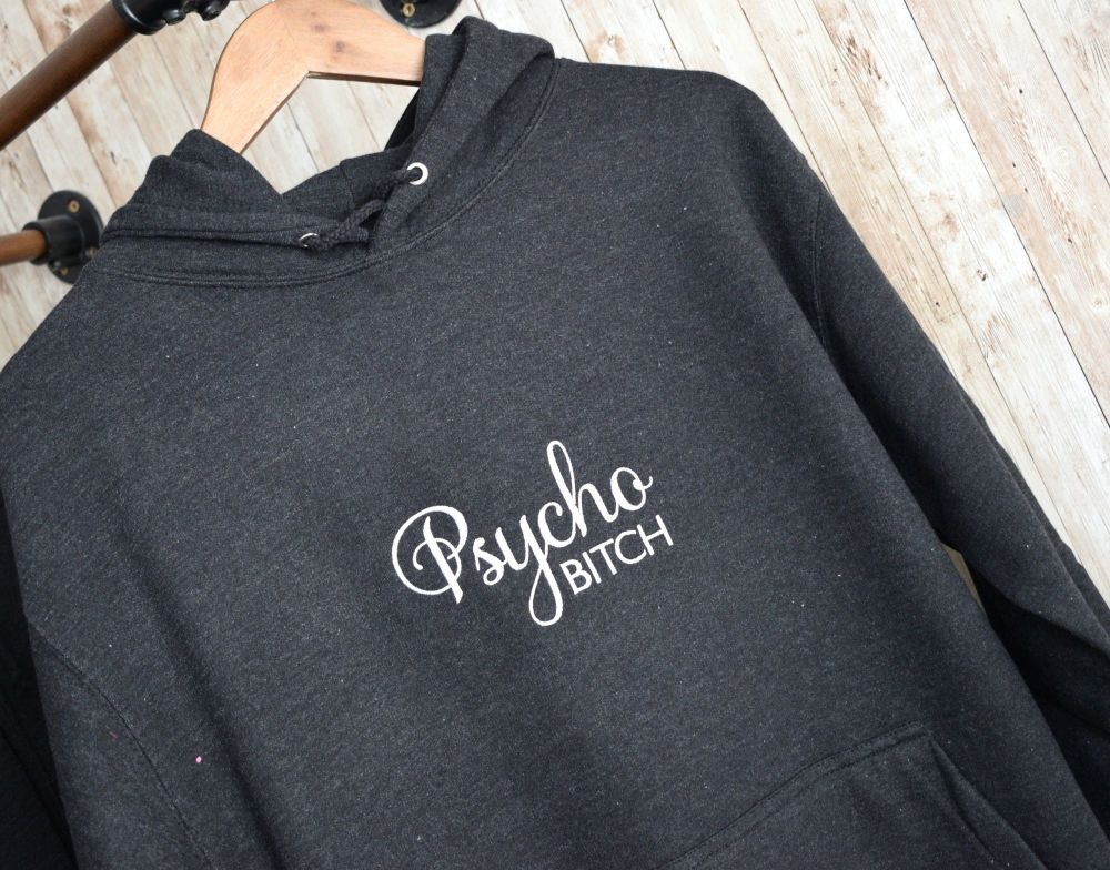 Psycho Bitch Embroidered Black Hoody