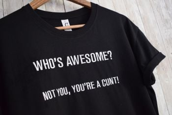 Who's Awesome...not you...  Embroidered T Shirt