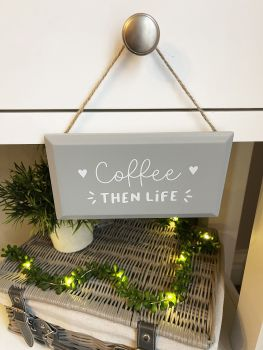 Coffee Then Life Sign