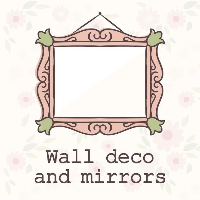 Wall deco and mirrors
