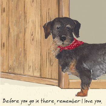Open / Blank Wire haired Dachshund Greeting Card - Remember You Love Me