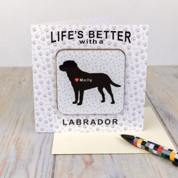 Personalised Life's Better with a LABRADOR Card & Coaster Set