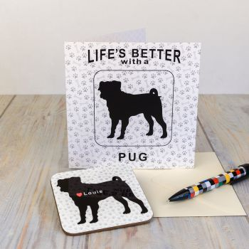 Personalised Life's Better with a PUG Card & Coaster Set