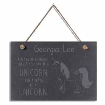 Personalised ALWAYS BE A UNICORN Slate Sign