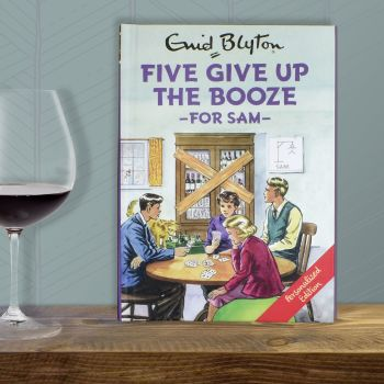 Personalised Enid Blyton FAMOUS FIVE for Grown Ups Book - FIVE GIVE UP THE BOOZE