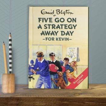 Personalised Enid Blyton FAMOUS FIVE for Grown Ups Book - FIVE GO ON A STRATEGY AWAY DAY