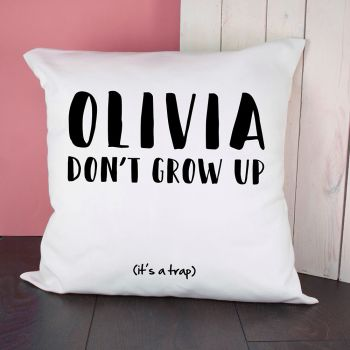 Personalised Growing Up Is A Trap Cushion Cover