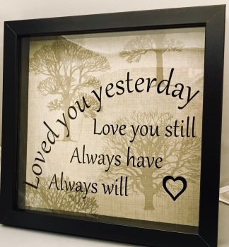 Handmade LOVED YOU YESTERDAY Frame Anniversary Gift Valentines Gift