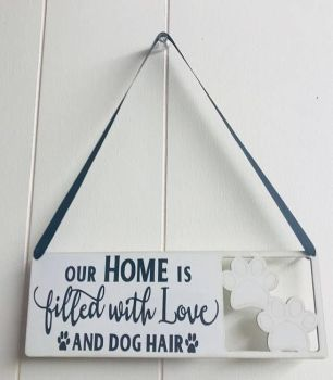 Handmade HANGING DOG SIGN Home Filled with Love & Dog Hair