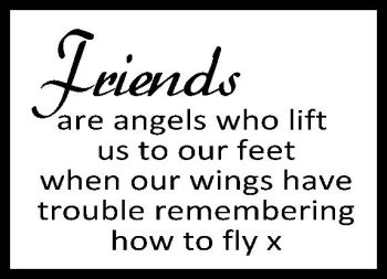 Friends Are Angels Who Lift Us... Printed Typography Quote