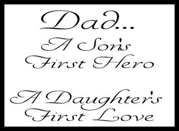 Dad A Son's First Hero A Daughter's First Love - Printed Typography Quote