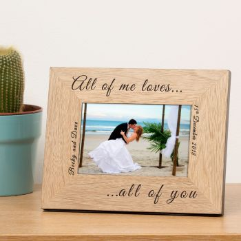 "Personalised ALL OF ME LOVES ALL OF YOU 6""x4"" Photo Frame"