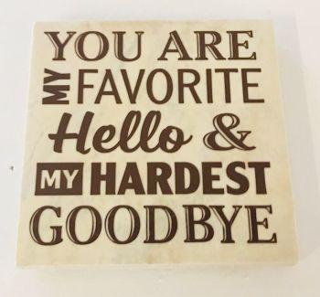 Favorite Hello & Hardest Goodbye Rustic Tile Coaster(s)