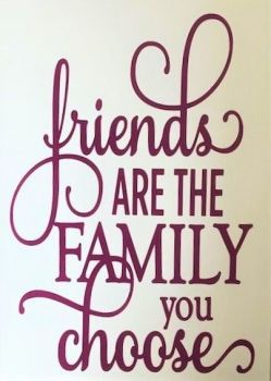 Friends Are The Family You Choose Card - Handmade Greeting Card
