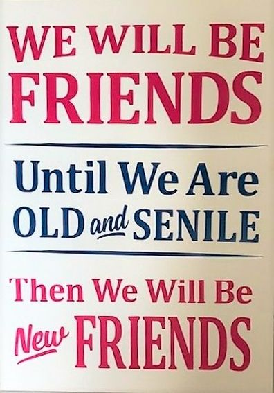 Friends Until We Are Old & Senile Card - Handmade Greeting Card