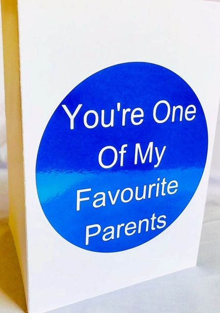 You're One Of My Favourite Parents Card - Handmade Greeting Card