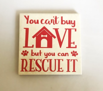 Can't Buy Love But You Can Rescue It Rustic Tile Coaster(s)