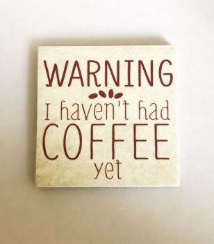 Warning I've Not Had Coffee Yet Rustic Tile Coaster(s)
