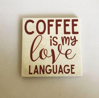 Coffee is my Love Language Rustic Tile Coaster(s)