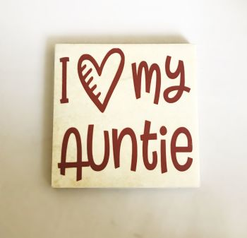 I Love My Auntie Rustic Tile Coaster(s)