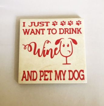 I Just Want To Drink Wine & Pet My Dog Rustic Tile Coaster(s)