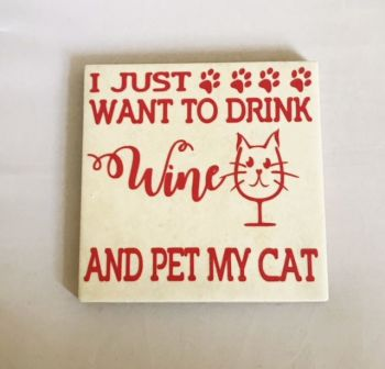 I Just Want To Drink Wine & Pet My Cat Rustic Tile Coaster(s)