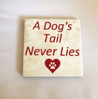 A Dog's Tail Never Lies Rustic Tile Coaster(s)