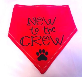 Handmade Adjustable NEW TO THE CREW Dog Bandana - Various Sizes