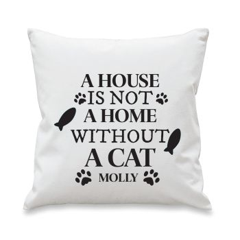 Personalised A House Is Not A Home Without A Cat Cushion Cover