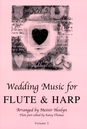 Wedding Music for Flute & Harp Volume Two arr Meinir Heulyn