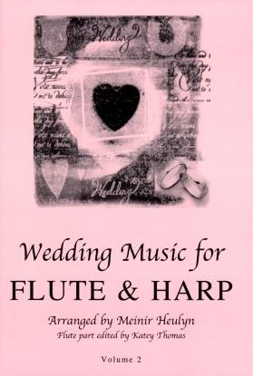 Wedding Music for Flute & Harp Volume Two arr Meinir Heulyn