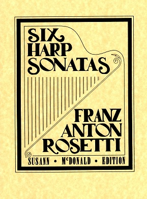 Six Harp Sonatas by Franz Anton Rosetti (Rossler)