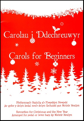 Carolau i Ddechreuwyr - Carols for Beginners arranged by Meinir Heulyn