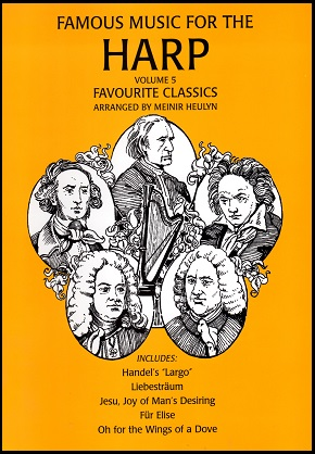 Famous Music for Harp Volume 5 - Favorite Classics arranged by Meinir Heuly