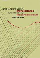 Harp Scrapbook - Llyfr Lloffion Y Delyn - John Metcalf