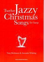 Twelve Jazzy Christmas Songs for Harp - Tony Robinson & Amanda Whiting