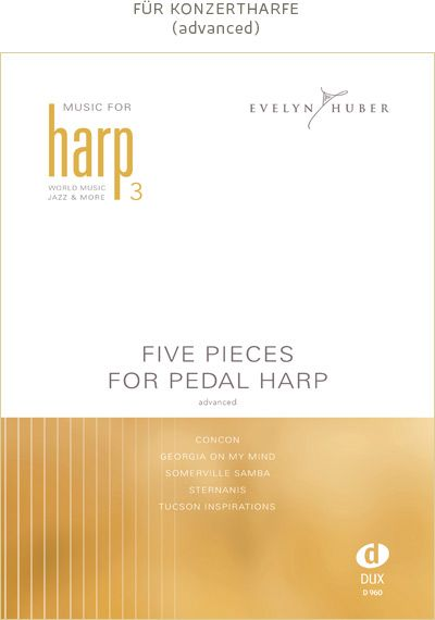 Five Pieces for Pedal Harp - Evelyn Huber