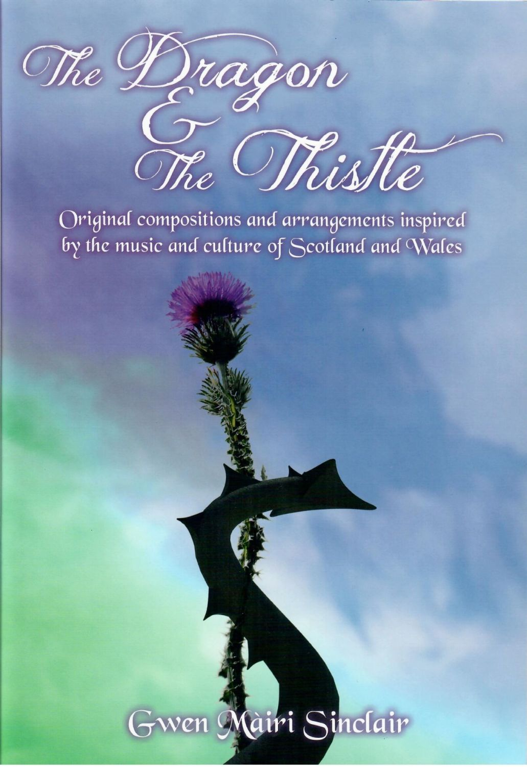 The Dragon & the Thistle - Gwen Mairi Sinclair