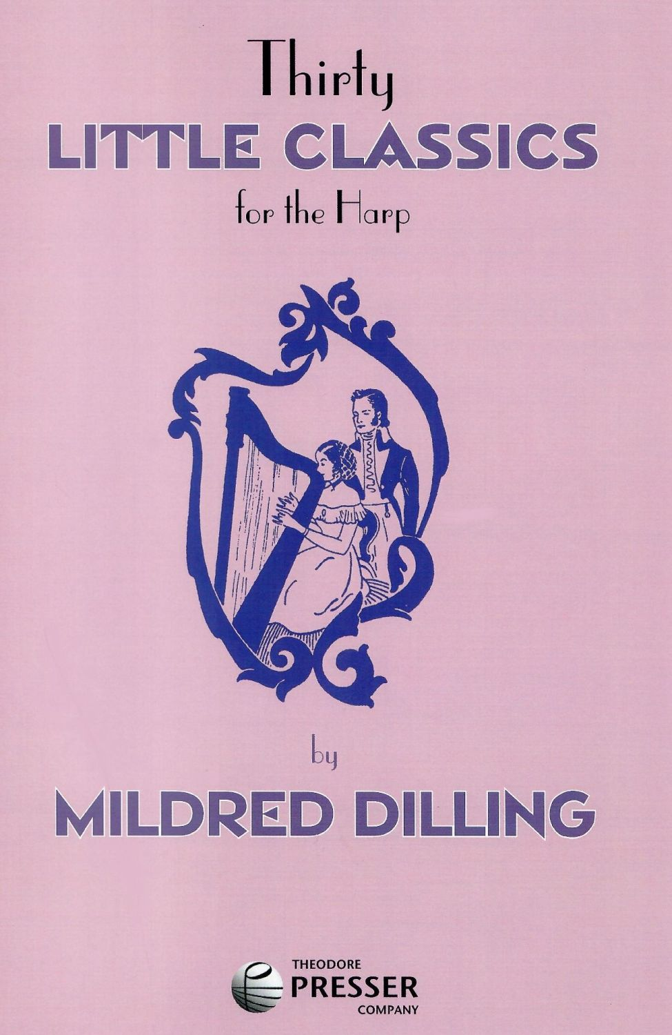 Thirty Little Classics for the Harp - Mildred Dilling