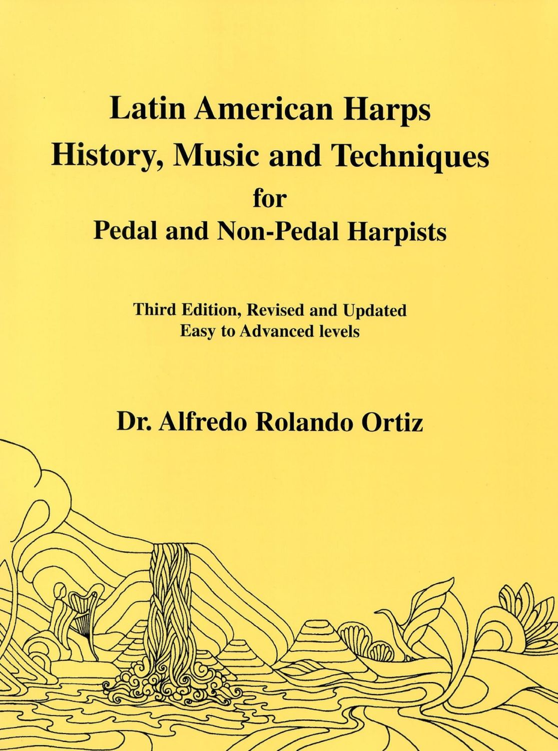 Latin American Harps History, Music and Techniques for Pedal & Non Pedal Ha