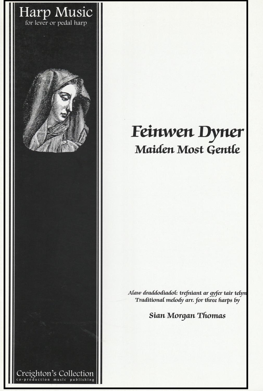 Feinwen Dyner - Maiden Most Gentle - arr. Sian Morgan Thomas