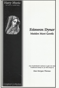 Feinwen Dyner - Maiden Most Gentle - arr. Sian Morgan Thomas